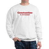 Constantine is Awesome Sweatshirt