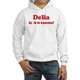 Delia is Awesome Hoodie Sweatshirt