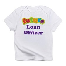 Future Loan Officer Infant T-Shirt