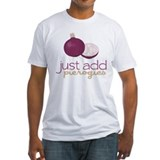 Just Add Pierogies T-Shirt
