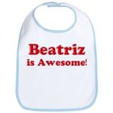 Beatriz is Awesome Bib