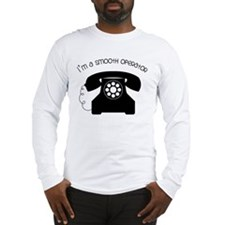 I'm a Smooth Operator Long Sleeve T-Shirt