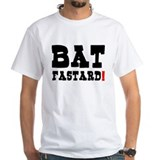 BAT FASTARD!