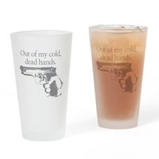 Out of my cold dead hands gun Drinking Glass