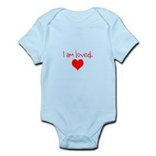 I am loved. Infant Bodysuit