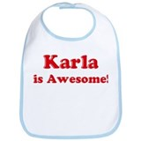Karla is Awesome Bib