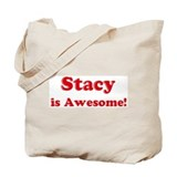 Stacy is Awesome Tote Bag