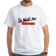 """The World's Best Mormon"" Shirt"