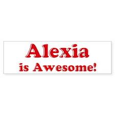Alexia is Awesome Bumper Car Sticker