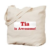 Tia is Awesome Tote Bag