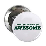 "I don't get drunk 2.25"" Button"