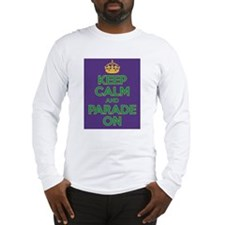 Keep Calm and Parade On Long Sleeve T-Shirt