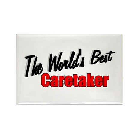 """The World's Best Caretaker"" Rectangle Magnet"