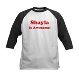 Shayla is Awesome Tee