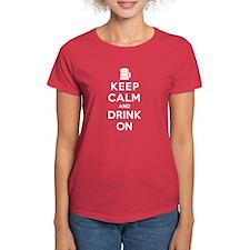 Keep Calm and Drink On Tee