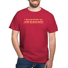 Vintage I don't get drunk T-Shirt