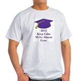 Keep Calm We're Almost Gone 2013 Graduate Tshirt