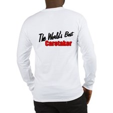 """The World's Best Caretaker"" Long Sleeve T-Shirt"
