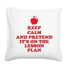 Keep Calm Teachers Square Canvas Pillow