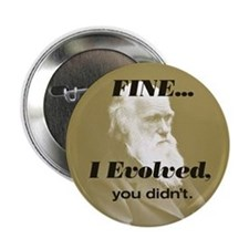 "CHARLES DARWIN ""I Evolved"" Button"