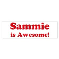 Sammie is Awesome Bumper Bumper Sticker