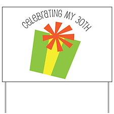 Celebrating My 30th Birthday Yard Sign