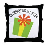 Celebrating My 29th Birthday Throw Pillow