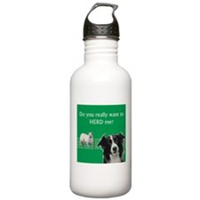 Do you really want to herd me? Water Bottle