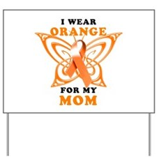 I Wear Orange for my Mom Yard Sign