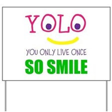 SMILEY YOLO Yard Sign