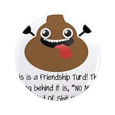 """Friendship Turd 3.5"""" Button"""