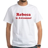Rebeca is Awesome Shirt
