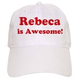 Rebeca is Awesome Baseball Cap