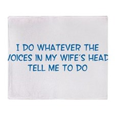 I Do Whatever The Voices In My Wife's Head Tell M