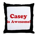 Casey is Awesome Throw Pillow