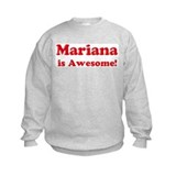 Mariana is Awesome Sweatshirt