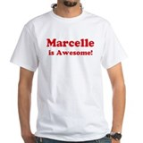 Marcelle is Awesome Shirt