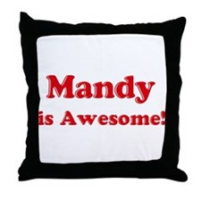Mandy is Awesome Throw Pillow