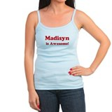 Madisyn is Awesome Ladies Top