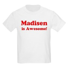 Madisen is Awesome Kids T-Shirt