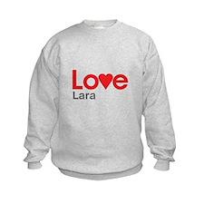 I Love Lara Sweatshirt