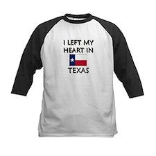 I Left My Heart In Texas Tee