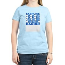 Exercise... bacon T-Shirt