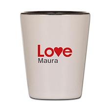I Love Maura Shot Glass