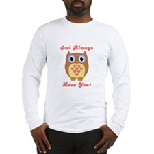 Owl Always Love You! Long Sleeve T-Shirt