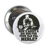 "Walking Dead Merle Big Ole Hug 2.25"" Button"