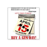 Buy a Gun Day Square Sticker 3
