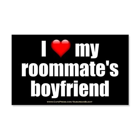 """Love Roommate's Boyfriend"" 20x12 Wall Decal"