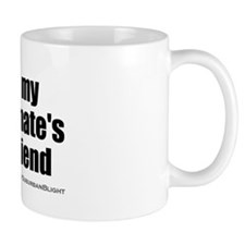 """Love Roommate's Boyfriend"" Mug"