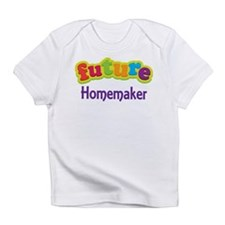 Future Homemaker Infant T-Shirt